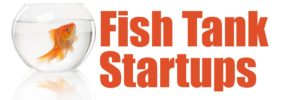 Fish Tank Startups Newsletter